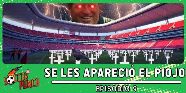 """Soccer Punch #9: ¡Se les apareció el """"Piojo""""!"""