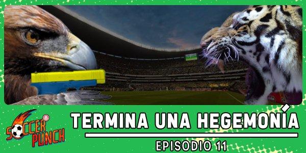 Soccer Punch #11: Termina una hegemonía